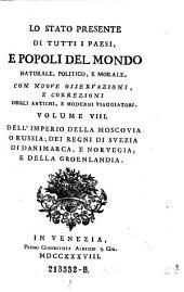 Dell' Imperio Della Moscovia O Russia; Dei Regni Di Svezia Di Danimarca, E Norvegia; E Della Groenlandia: Volume 8