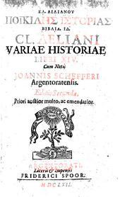 Aeliani variæ historiae libri XIIII ... Cum Latina interpretatione of Justus Vulteius , etc. Gr.&Lat