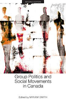 Group Politics and Social Movements in Canada  Second Edition Book