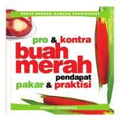 Pro & kontra buah merah: pendapat pakar dan praktisi
