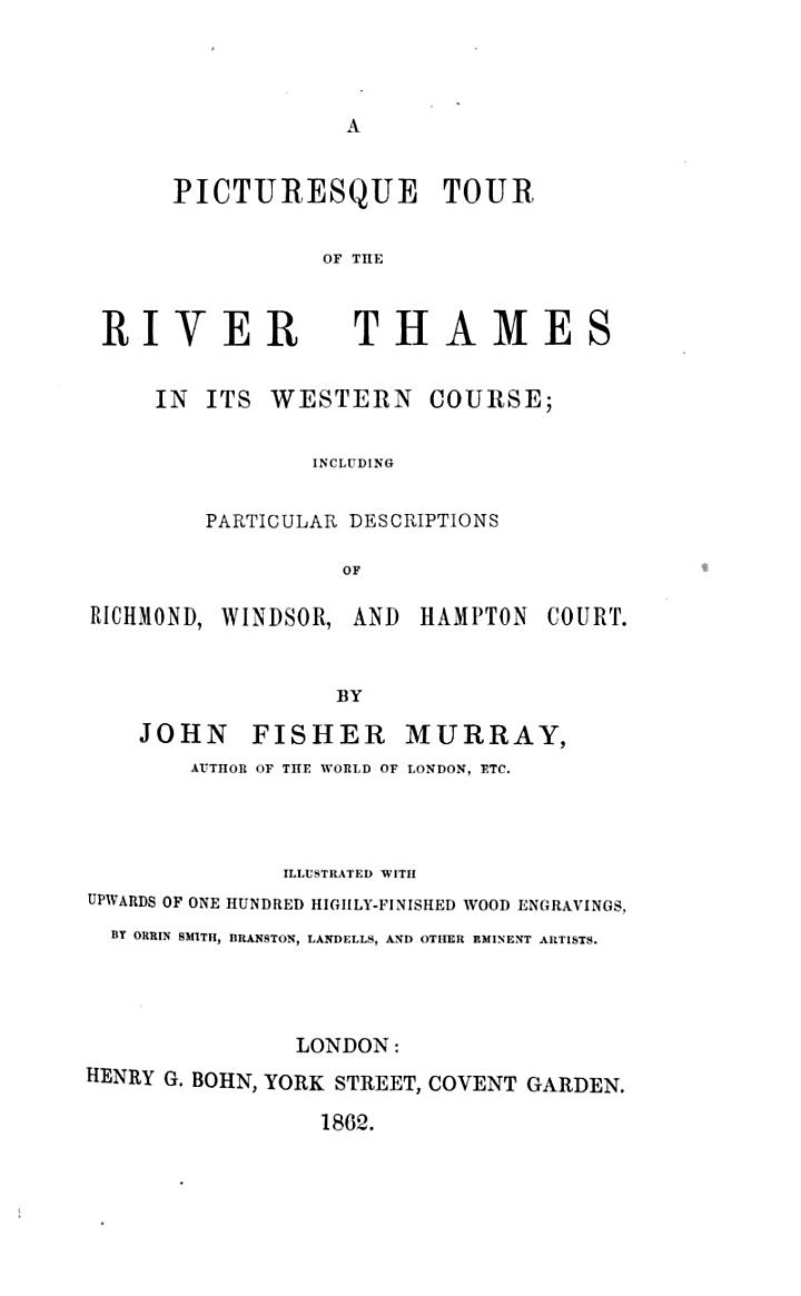 A Picturesque Tour of the River Thames in Its Western Course