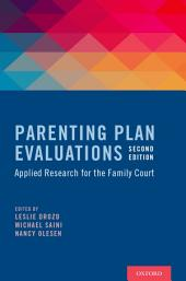Parenting Plan Evaluations: Applied Research for the Family Court, Edition 2