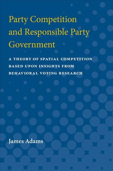 Party Competition and Responsible Party Government PDF