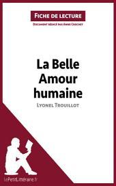 La Belle Amour humaine de Lyonel Trouillot (Fiche de lecture): Résumé complet et analyse détaillée de l'oeuvre