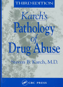 Karch s Pathology of Drug Abuse  Third Edition PDF