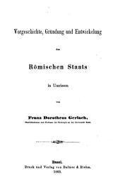 Historische Studien: Th. Vorgeschichte, Gründung und Entwickelung des römischen Staats im Umrissen ... Basel, Balmer & Riehm, 1863