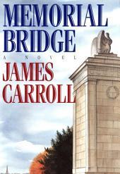 Memorial Bridge: A Novel