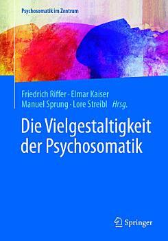 Die Vielgestaltigkeit der Psychosomatik PDF