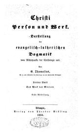 Christi Person und Werk: Darstellung der evangelisch-lutherischen Dogmatik, vom Mittelpunkte der Christologie aus, Band 3