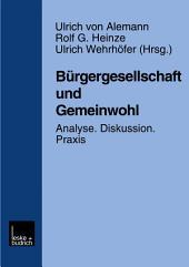Bürgergesellschaft und Gemeinwohl: Analyse · Diskussion · Praxis