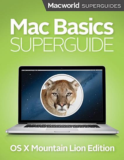 Mac Basics Mountain Lion  Macworld Superguides  PDF