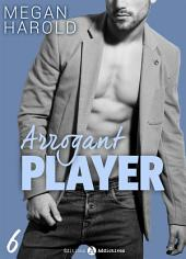 Arrogant Player - 6