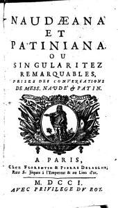 Naudæana et Patiniana, ou Singularitez remarquables