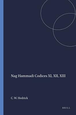 Nag Hammadi Codices XI  XII  XIII