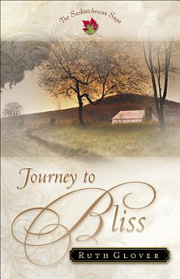 Journey to Bliss  Saskatchewan Saga Book  3