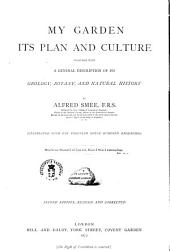 My Garden Its Plan and Culture by Alfred Smee