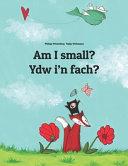 Am I Small? Ydw I'n Fach?