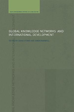 Global Knowledge Networks and International Development PDF