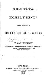 Ephraim Holding's Homely Hints Chiefly Addressed to Sunday School Teachers