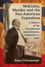 McKinley  Murder and the Pan American Exposition PDF