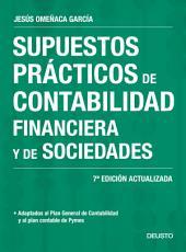 Supuestos prácticos de contabilidad financiera y de sociedades: 7a Edición actualizada