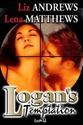 Logan's Temptation: Logan's Temptation