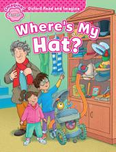 Where's My hat? (Oxford Read and Imagine Starter)
