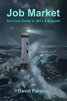 Job Market  Survival Guide in 2012   Beyond PDF
