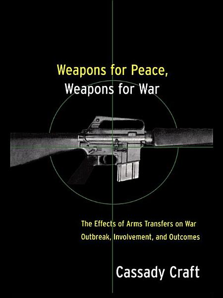Weapons for Peace  Weapons for War