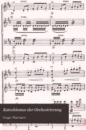 Katechismus der Orchestrierung: (Anleitung zum Instrumentieren)