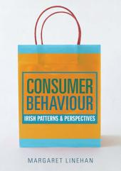 Consumer Behaviour: Irish Patterns and Perspectives