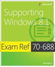 Exam Ref 70 688 Supporting Windows 8 1  MCSA  PDF