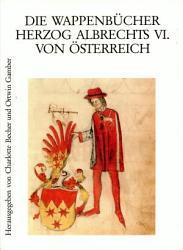 Die Wappenb  cher Herzog Albrechts VI  von   sterreich PDF