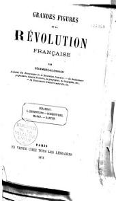 Grandes figures de la Révolution française : Mirabeau, C. Desmoulins, Robespierre, Marat, Danton