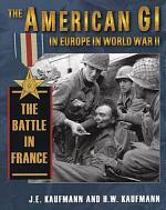 The American GI in Europe in World War II