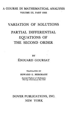 A Course in Mathematical Analysis  pt 1  Variation of solutions  Partial differential equations of the second order   c1956  tr  by H G  Bergmann PDF