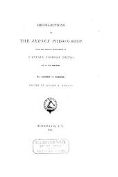 Recollections of the Jersey Prison Ship: From the Orginal Manuscripts of Capt. Thomas Dring, One of the Prisoners