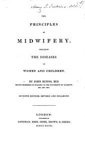 The Principles of Midwifery ... Seventh Edition, Revised and Enlarged
