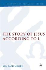 The Story of Jesus According to L PDF