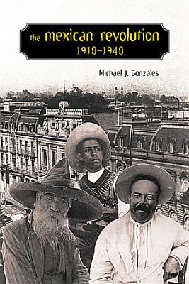 The Mexican Revolution  1910 1940 PDF