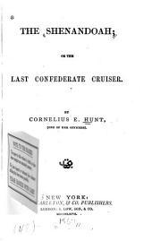 The Shenandoah: Or, the Last Confederate Cruiser