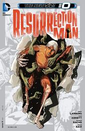 Resurrection Man (2012-) #0