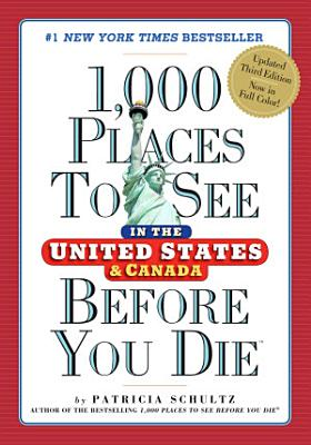 1 000 Places to See in the United States and Canada Before You Die