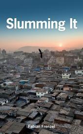 Slumming It: The Tourist Valorization of Urban Poverty