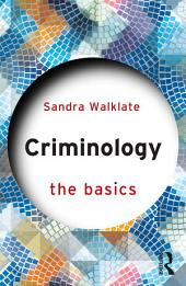 Criminology: The Basics: Edition 3