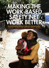 Making the Work-Based Safety Net Work Better: Forward-Looking Policies to Help Low-Income Families