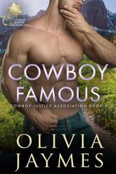 Cowboy Famous (Cowboy Justice Association 4) (Western Romance)