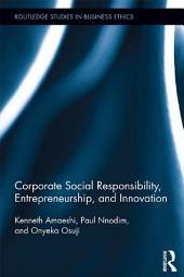 Corporate Social Responsibility, Entrepreneurship, and Innovation