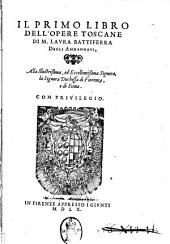 Il primo libro dell'opere toscane di M. Laura Battiferra degli Ammannati, alla illustrissima, ed eccellentissima signora, la duchessa di Fiorenza, e di Siena