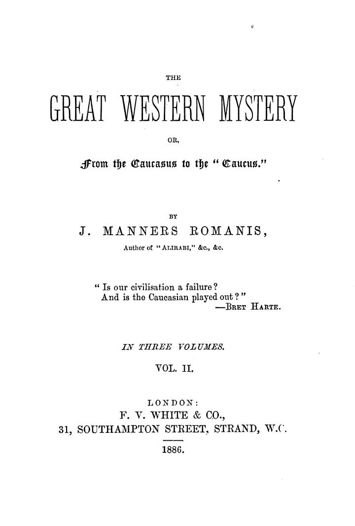 The Great Western Mystery; Or, From the Caucasas to the